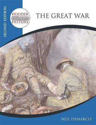 Hodder 20th Century History: The Great War by Neil DeMarco