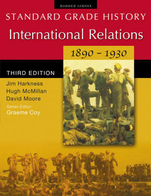 International Relations, 1890-1930 by Hugh McMillan, David Moore, James Harkness