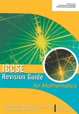 IGCSE Revision Guide for Mathematics by Michael Handbury, John Jeskins, Jean Matthews, Howard Baxter