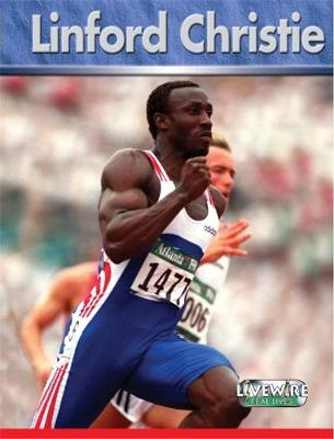 Livewire Real Lives: Linford Christie by Mike Wilson, Sandra Woodcock, Basic Skills Agency