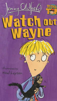 Watch Out, Wayne! by Jenny Oldfield