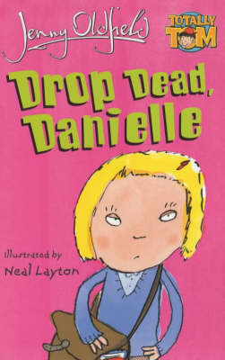 Drop Dead, Danielle by Jenny Oldfield