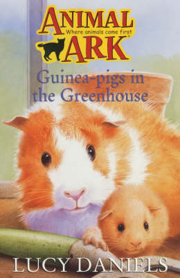 Guinea-Pigs in the Greenhouse by Lucy Daniels
