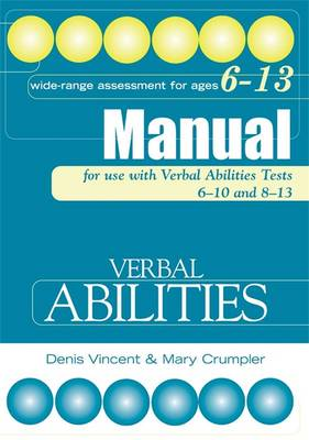 Verbal Abilities Tests Manual Tests Manual by Denis Vincent, Mary Crumpler