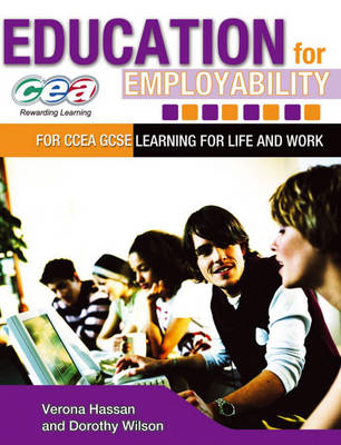 Education for Employability - CCEA GCSE - Learning for Life & Work by Christine Branagh, Verona Hassan, Dorothy Wilson