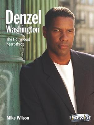 Livewire Real Lives: Denzel Washington by Mike Wilson