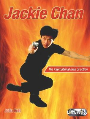 Livewire Real Lives Jackie Chan by Julia Holt