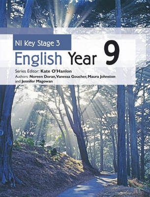 NI Key Stage 3 English Year 9 by Kate O'Hanlon, Jennifer McGowan, Noreen Doran, Maura Johnston