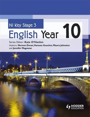NI Key Stage 3 English Year 10 by Kate O'Hanlon, Jennifer McGowan, Noreen Doran, Maura Johnston
