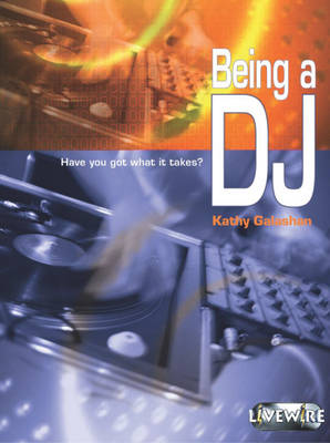 Livewire Investigates Being a DJ by Sandra Woodcock, Basic Skills Agency