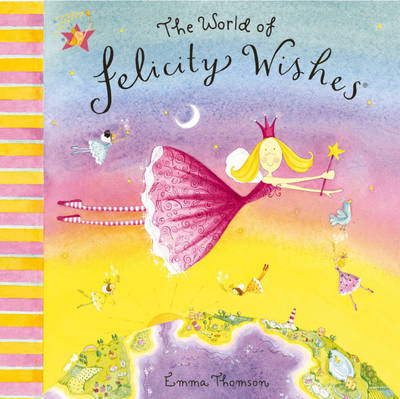 World of Felicity Wishes by Emma Thomson