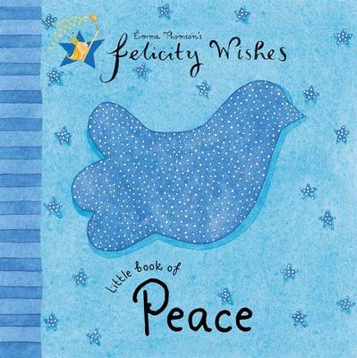 Felicity Wishes: Little Book of Peace by Emma Thomson