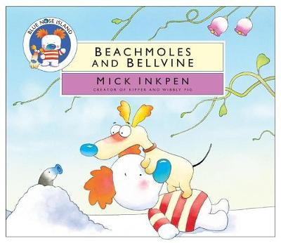 Beachmoles and Bellvine by Mick Inkpen