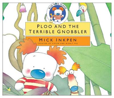 Ploo and the Terrible Gnobbler by Mick Inkpen