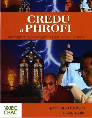 Credu a Phrofi: Gwerslyfr Ar Gyfer Manyleb B Tgau Cbac - Dewis B by Gavin Craigen, Joy White
