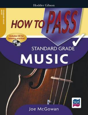 How to Pass Standard Grade Music by Joe McGowan