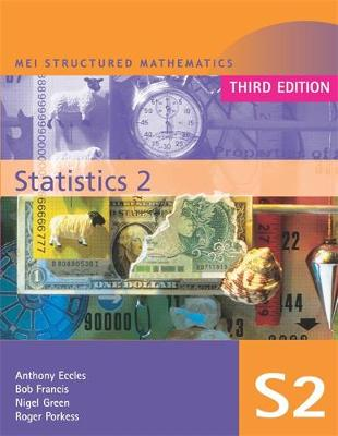 MEI Statistics 2 by Alan Graham, Anthony Eccles, Liam Hennessy, Roger Porkess