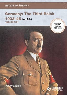 Access to History: Germany: the Third Reich 1933-1945 for AQA by Geoff Layton