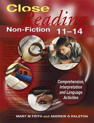 Close Reading Non-Fiction 11-14 by Mary M. Firth, Andrew G. Ralston