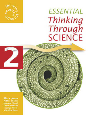 Essential Thinking Through Science by Arthur Cheney, Howard (Curriculum Advisor for Science, Dudley LEA) Flavell, Chris Harrison, George (Carolyn Yates) Hurst
