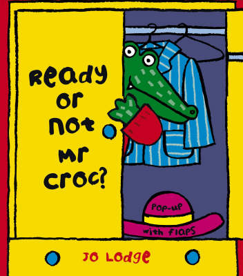 Ready or Not, Mr Croc? by Jo Lodge