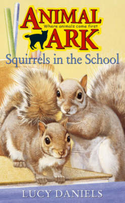 Squirrels in the School by Lucy Daniels