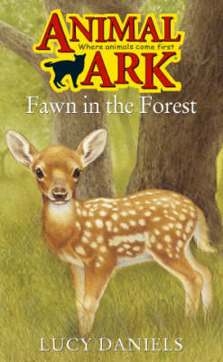 Fawn in the Forest by Lucy Daniels