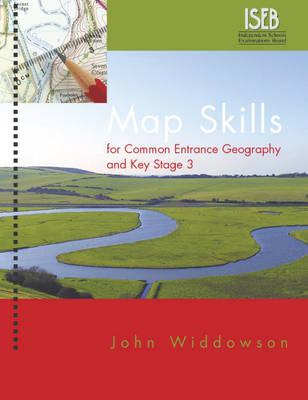 Map Skills for Common Entrance Geography and Key Stage 3 by John Widdowson