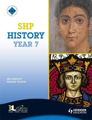 History Year 7 Pupil's Book The Roman Empire and England 1066-1500 by Maggie Wilson, Ian Dawson