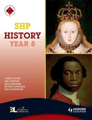 SHP History Year 8 Pupil's Book by Christopher Culpin, Bethan Edwards, Ian Dawson, Dale Banham