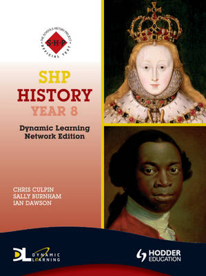 History Dynamic Learning by Christopher Culpin, Bethan Edwards, Sally Wilson