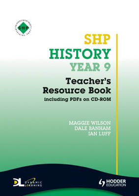 History Year 9 Teacher's Resource Book by Dale Banham, Ian Luff, Maggie Wilson