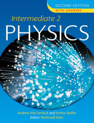 Intermediate Physics With Answers by Arthur E. Baillie, Andrew K. McCormick
