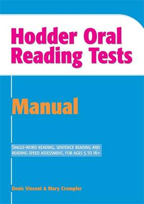 Hodder Oral Reading Tests Manual by Denis Vincent, Mary Crumpler