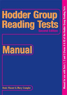 Hodder Group Reading Tests (HGRT) II: 1-3 Manual by Mary Crumpler, Denis Vincent