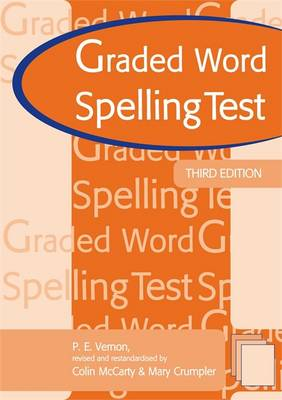 Graded Word Spelling Test by Mary Crumpler, Colin McCarty, Philip Vernon