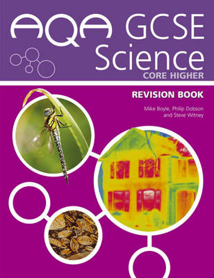 AQA GCSE Science Core Higher Revision Book by Mike Boyle, Philip Dobson