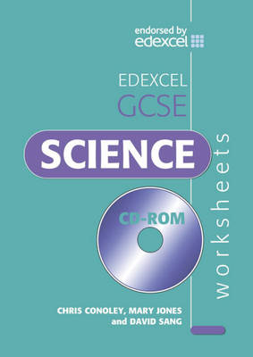 Edexcel GCSE Science Worksheet by Chris Conoley, Mary Jones, David Sang