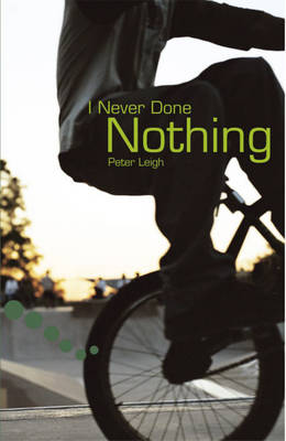 I Never Done Nothing Pupil Book Level 2-3 Readers by Sue Hackman, Peter Leigh