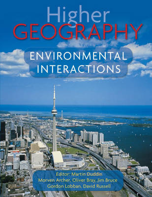 Higher Geography Environmental Interactions by Martin K. Duddin, David Russell, Oliver Bray, Morven Archer