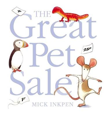 Great Pet Sale by Mick Inkpen