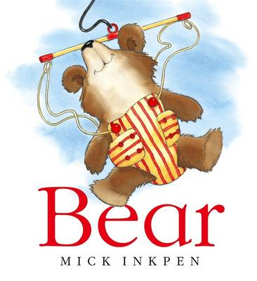 Bear by Mick Inkpen