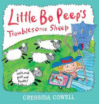 Little Bo Peep's Troublesome Sheep by Cressida Cowell