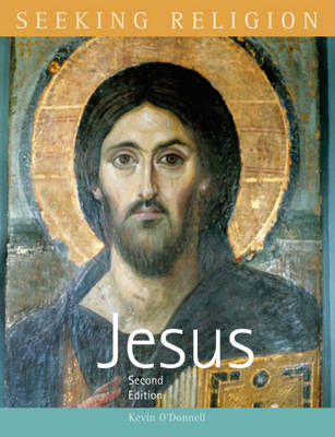 Seeking Religion: Jesus by Kevin O'Donnell