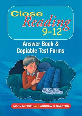 Close Reading 9-12 Answer Book and Copiable Test Forms by Mary M. Firth, Andrew G. Ralston