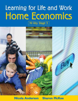 Learning for Life and Work Home Economics by Nicola Mckee, Nicola Anderson, Sharon Robinson