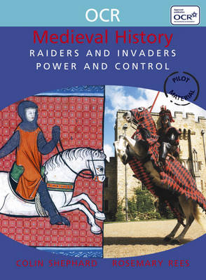 Raiders and Invaders Power and Control by Colin Shephard, Rosemary Rees, Christopher Culpin