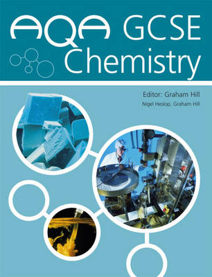 AQA GCSE Chemistry Student's Book by Graham C. Hill, Nigel Heslop