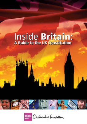 Inside Britain: A Guide to the UK Constitution by The Citizenship Foundation