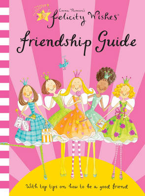 Felicity Wishes Friendship Guide by Emma Thomson